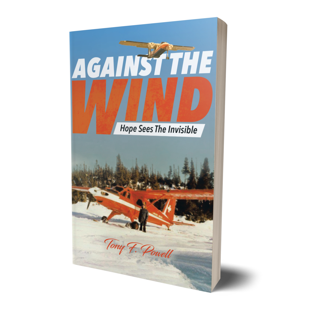 Against the Wind: Hope Sees The Invisible